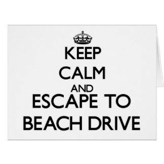Keep calm and escape to Beach Drive Florida Cards