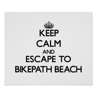 Keep calm and escape to Bikepath Beach Massachuset Poster