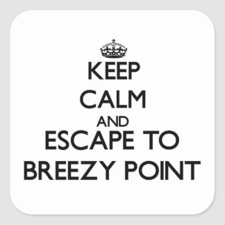 Keep calm and escape to Breezy Point Maryland Square Stickers