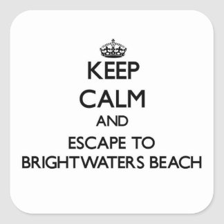 Keep calm and escape to Brightwaters Beach New Yor Square Sticker