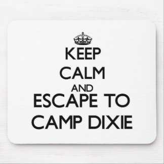 Keep calm and escape to Camp Dixie Alabama Mouse Pads
