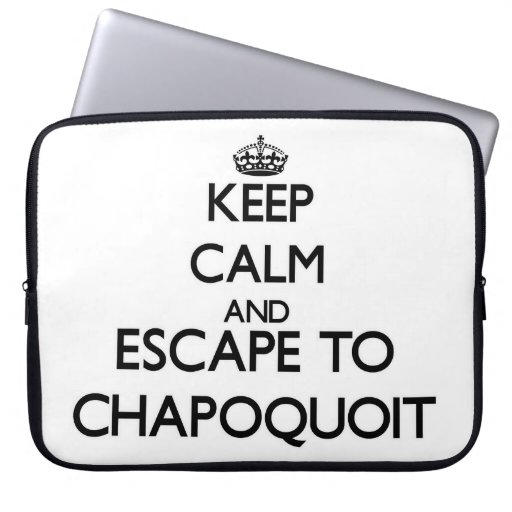 Keep calm and escape to Chapoquoit Massachusetts Computer Sleeve