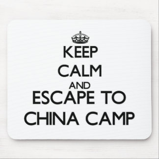 Keep calm and escape to China Camp California Mouse Pad