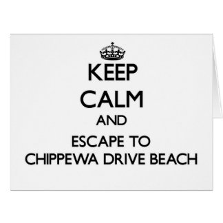 Keep calm and escape to Chippewa Drive Beach Wisco Greeting Cards