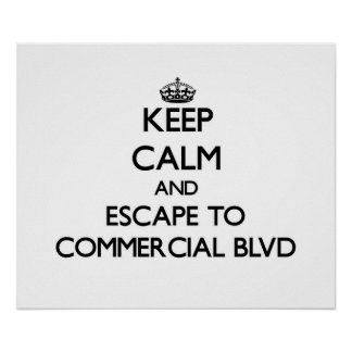 Keep calm and escape to Commercial Blvd Florida Print