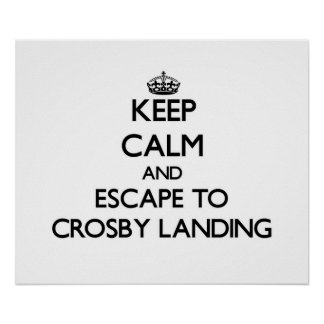 Keep calm and escape to Crosby Landing Massachuset Posters