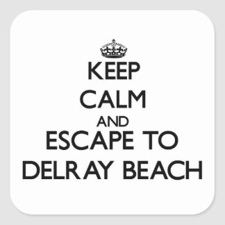 Keep calm and escape to Delray Beach Florida Square Sticker