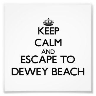 Keep calm and escape to Dewey Beach Delaware Art Photo