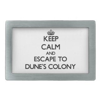Keep calm and escape to Dune'S Colony Massachusett Belt Buckle