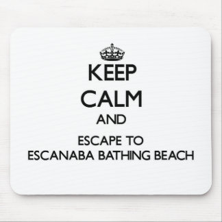 Keep calm and escape to Escanaba Bathing Beach Mic Mouse Pad