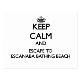 Keep calm and escape to Escanaba Bathing Beach Mic Postcard