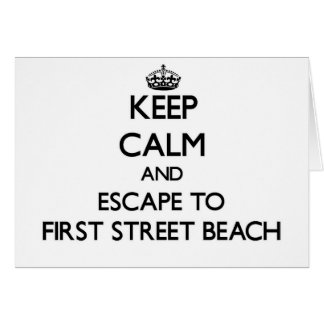Keep calm and escape to First Street Beach Michiga Greeting Cards