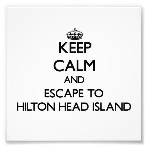 Keep calm and escape to Hilton Head Island South C Photo Print