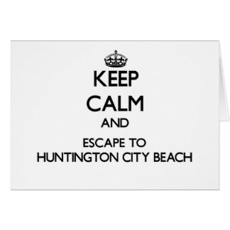 Keep calm and escape to Huntington City Beach Cali Stationery Note Card