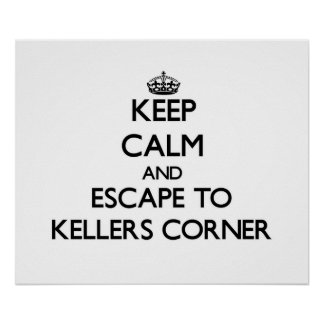 Keep calm and escape to Kellers Corner Massachuset Posters