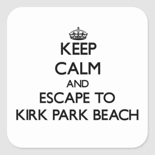 Keep calm and escape to Kirk Park Beach New York Square Stickers