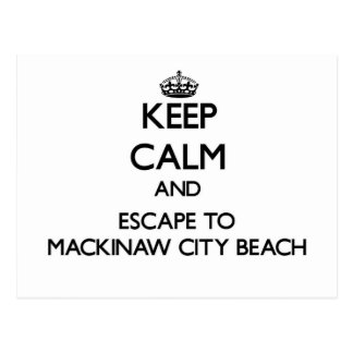 Keep calm and escape to Mackinaw City Beach Michig Postcards