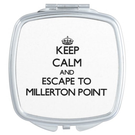 Keep calm and escape to Millerton Point California Mirror For Makeup