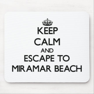 Keep calm and escape to Miramar Beach California Mouse Pads