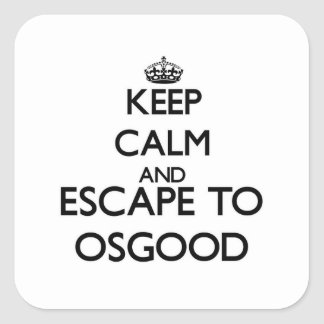 Keep calm and escape to Osgood Massachusetts Square Sticker