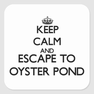 Keep calm and escape to Oyster Pond Massachusetts Square Stickers