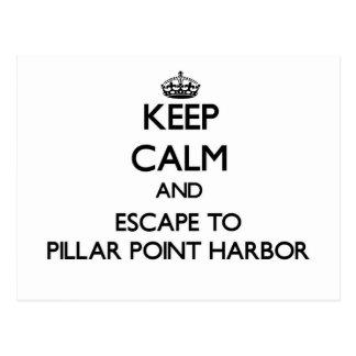 Keep calm and escape to Pillar Point Harbor Califo Postcard