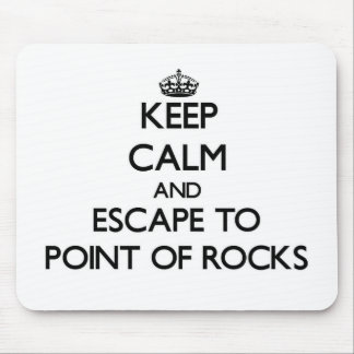 Keep calm and escape to Point Of Rocks Massachuset Mouse Pad