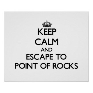 Keep calm and escape to Point Of Rocks Massachuset Print