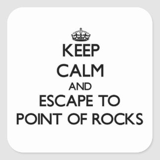 Keep calm and escape to Point Of Rocks Massachuset Square Sticker