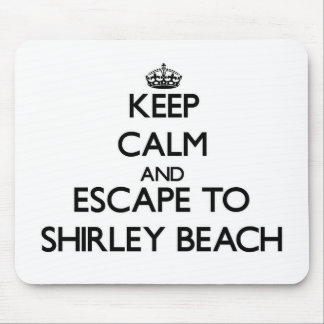 Keep calm and escape to Shirley Beach New York Mouse Pads