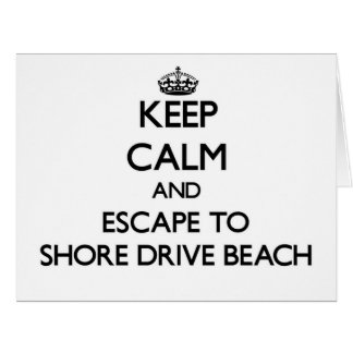 Keep calm and escape to Shore Drive Beach Florida Greeting Cards