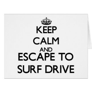 Keep calm and escape to Surf Drive Massachusetts Greeting Card
