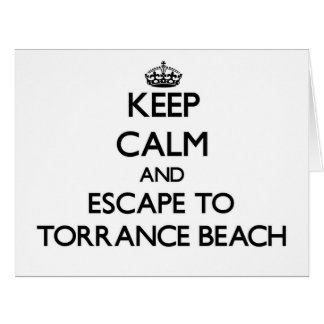 Keep calm and escape to Torrance Beach California Large Greeting Card
