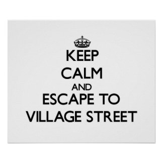 Keep calm and escape to Village Street Massachuset Poster