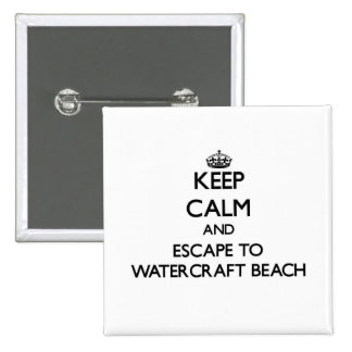 Keep calm and escape to Watercraft Beach Wisconsin Pinback Button