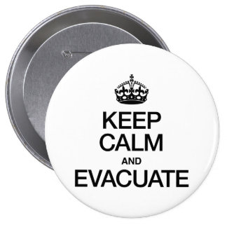 KEEP CALM AND EVACUATE PINBACK BUTTONS