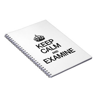 KEEP CALM AND EXAMINE SPIRAL NOTEBOOKS