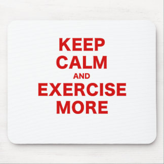 Keep Calm and Exercise More Mouse Pad