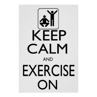 Keep Calm and Exercise On Poster