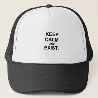 Keep Calm and Exist. gray black blue Trucker Hat