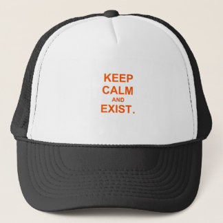 Keep Calm and Exist. orange pink red Trucker Hat