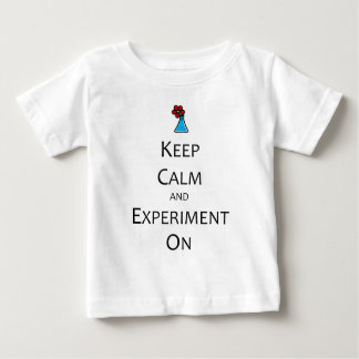 Keep Calm and Experiment On Baby T-Shirt