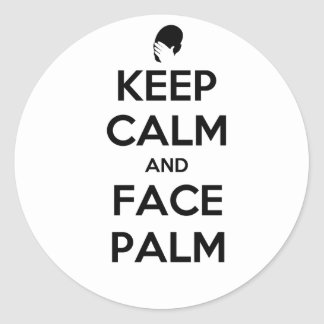 Keep Calm and Face Palm Classic Round Sticker