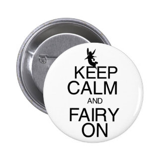 Keep Calm and Fairy On Pinback Buttons