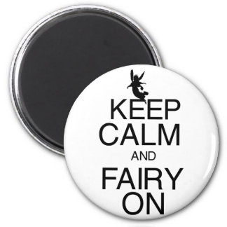 Keep Calm and Fairy On Magnet