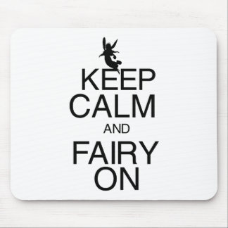 Keep Calm and Fairy On Mouse Pad