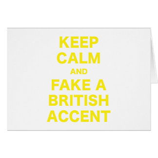 Keep Calm and Fake a British Accent Card
