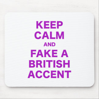Keep Calm and Fake a British Accent Mouse Pad