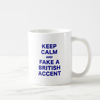 Keep Calm and Fake a British Accent Coffee Mugs