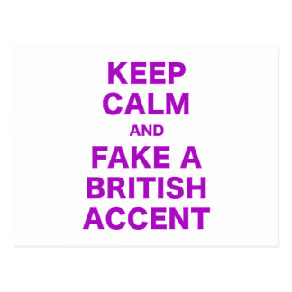 Keep Calm and Fake a British Accent Post Cards